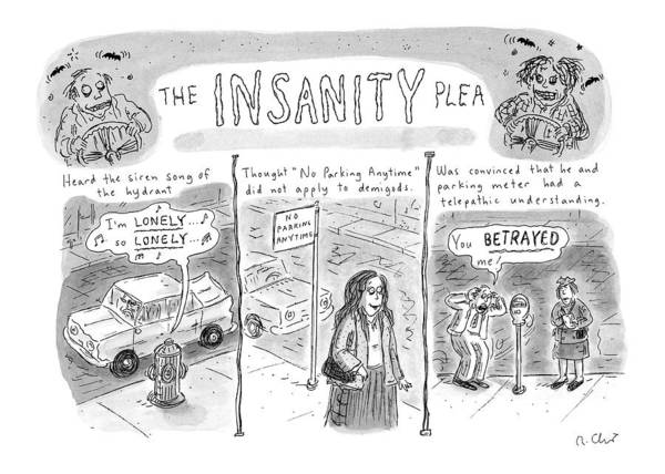 Glazed Wall Art - Drawing - The Insanity Plea by Roz Chast
