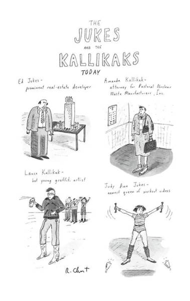 June 8th Drawing - The Jukes And The Kallikaks Today by Roz Chast