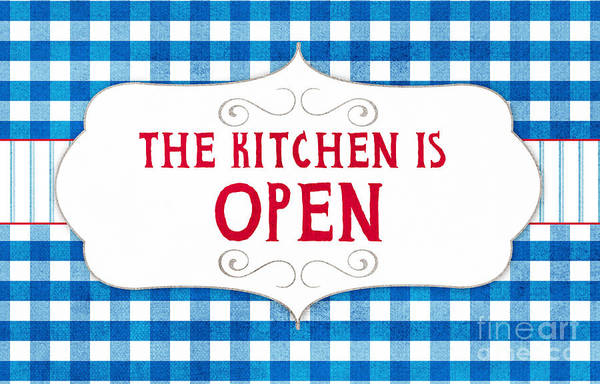 Signs Painting - The Kitchen Is Open by Linda Woods