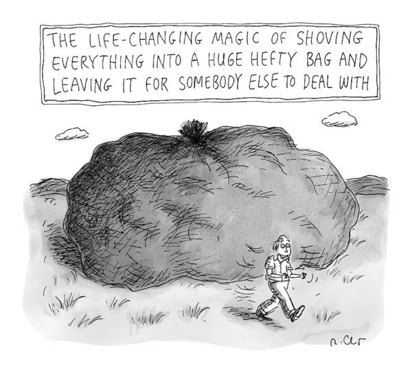 2015 Drawing - The Life-changing Magic Of Shoving Everything by Roz Chast
