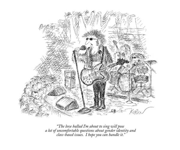Gender Wall Art - Drawing - The Love Ballad I'm About To Sing Will Pose A Lot by Edward Koren