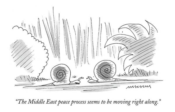 International Drawing - The Middle East Peace Process Seems To Be Moving by Mick Stevens