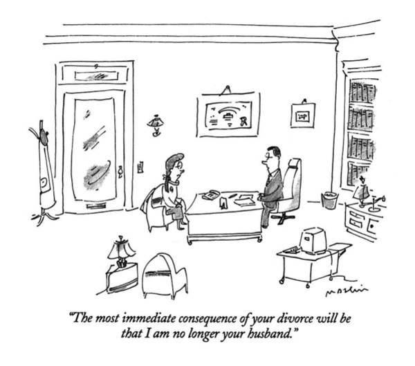 December 19th Drawing - The Most Immediate Consequence Of Your Divorce by Michael Maslin