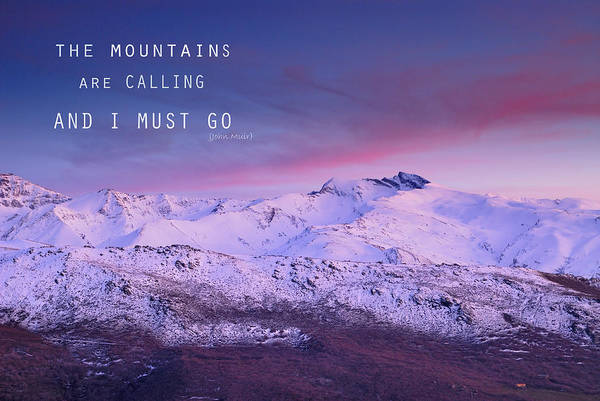 Inspirational Quote Photograph - The Mountains Are Calling And I Must Go John Muir by Guido Montanes Castillo