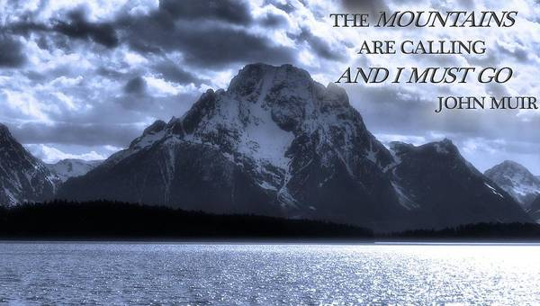 Wall Art - Photograph - The Mountains Are Calling John Muir by Dan Sproul
