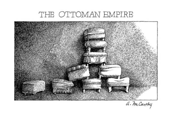 Furniture Drawing - The Ottoman Empire by Ann McCarthy