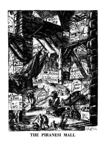 Shop Drawing - The Piranesi Mall by Sidney Harris