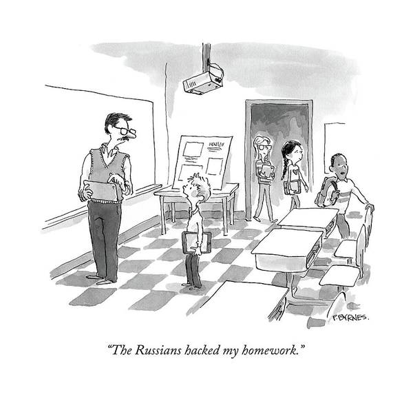 2016 Election Drawing - The Russians Hacked My Homework by Pat Byrnes