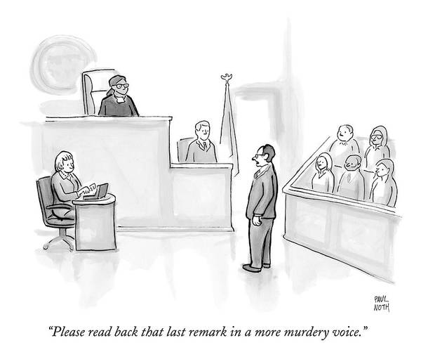 Wall Art - Drawing - The Scene Is A Courtroom. A Lawyer Is Looking by Paul Noth