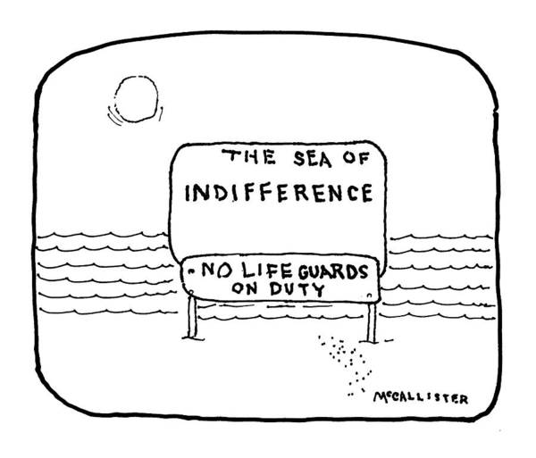 Indifference Drawing - The Sea Of Indifference No Lifeguards On Duty by Richard McCallister