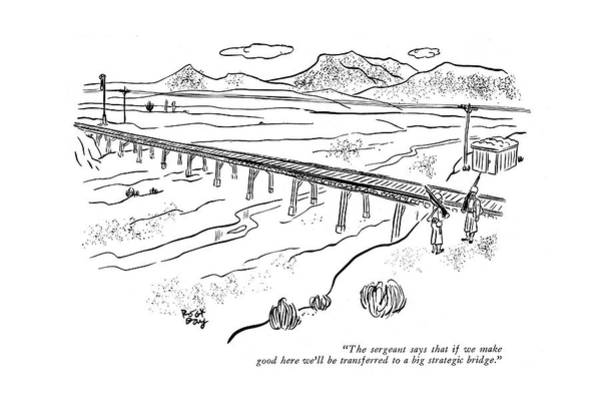 Wall Art - Drawing - The Sergeant Says That If We Make Good Here We'll by Robert J. Day