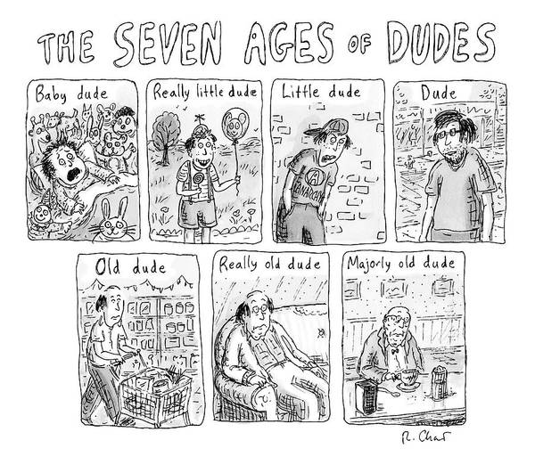 Growing Up Drawing - The Seven Ages Of Dudes - Progression Of Dudes by Roz Chast
