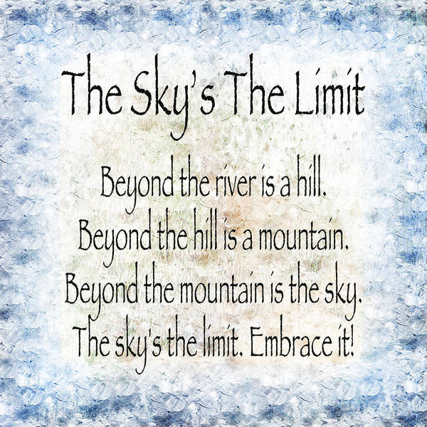 Digital Art - The Skys The Limit - Blue - Poem - Inspirational by Andee Design