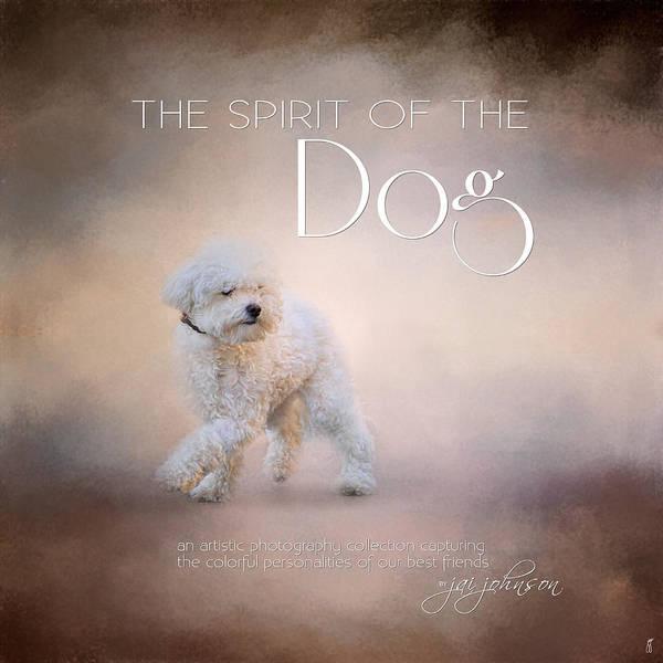 Photograph - The Spirit Of The Dog by Jai Johnson