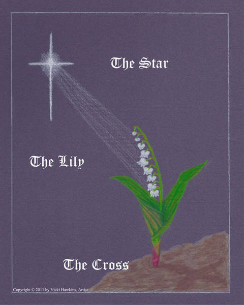 Lilies Of The Valley Mixed Media - The Star The Lily The Cross by Vicki Hawkins