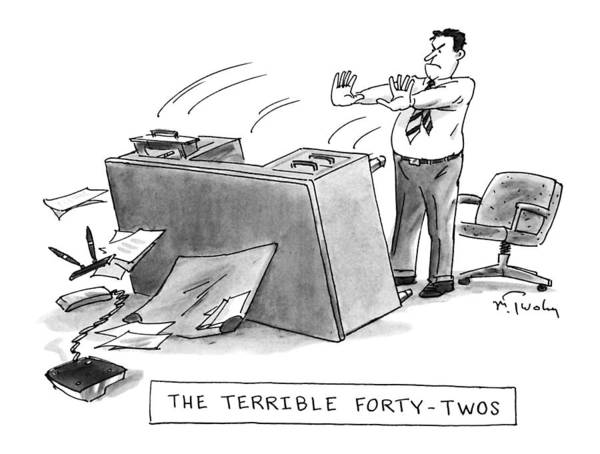 Childishness Drawing - The Terrible Forty-twos by Mike Twohy