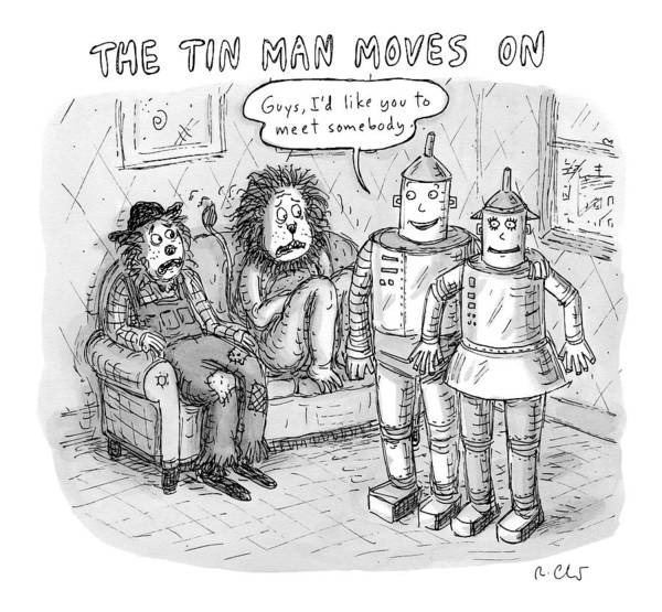 Wizard Drawing - The Tin Man Introduces A Tin Woman by Roz Chast