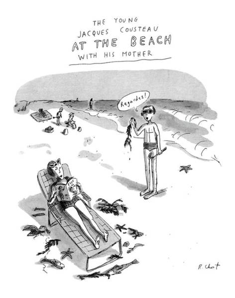 Weeds Drawing - The Young Jacques Cousteau At The Beach by Roz Chast