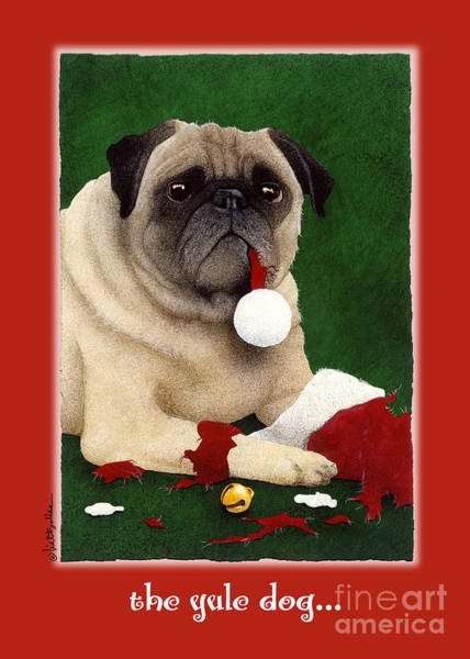Yule Painting - The Yule Dog... by Will Bullas