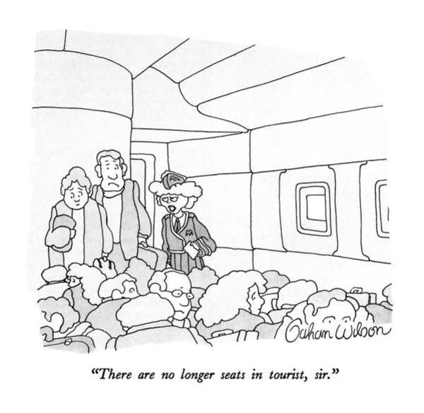 Plane Drawing - There Are No Longer Seats In Tourist by Gahan Wilson
