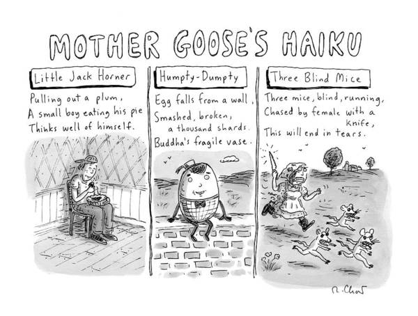 Goose Drawing - There Are Three Panels With Three Haikus by Roz Chast