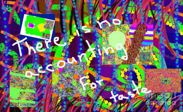 Digital Art - There Is No Accounting For Taste by Walter Paul Bebirian