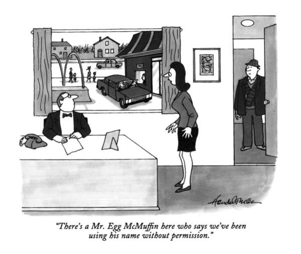January 18th Drawing - There's A Mr. Egg Mcmuffin Here Who Says We've by J.B. Handelsman