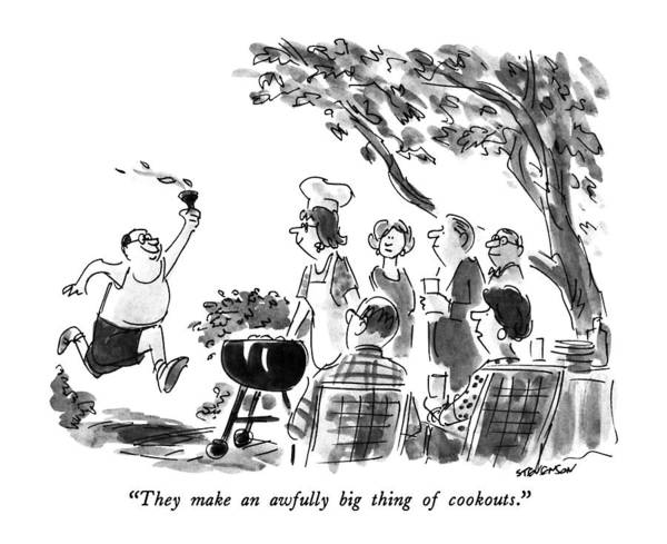 Chefs Drawing - They Make An Awfully Big Thing Of Cookouts by James Stevenson