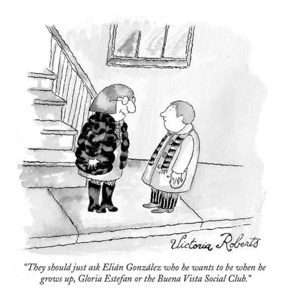 Grown Up Drawing - They Should Just Ask Elian Gonzalez Who He Wants by Victoria Roberts
