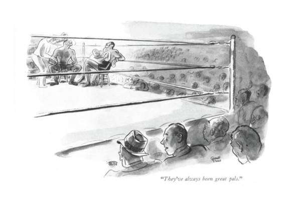 Boxing Drawing - They've Always Been Great Pals by Garrett Price