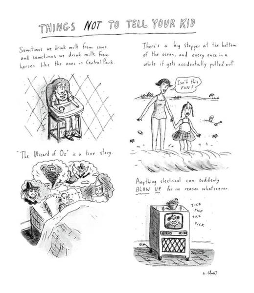 Drink Drawing - Things Not To Tell Your Kid by Roz Chast