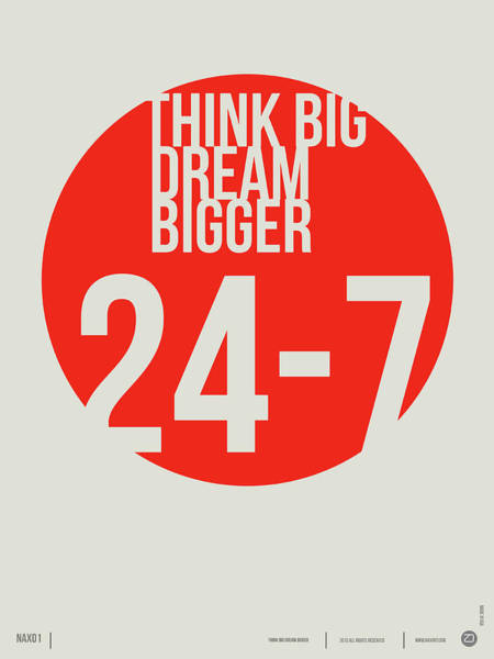 Quote Digital Art - Think Big Dream Bigger Poster by Naxart Studio