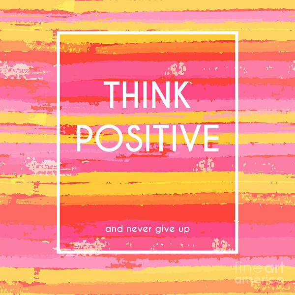 Typographic Wall Art - Digital Art - Think Positive Motivation Poster by Artulina