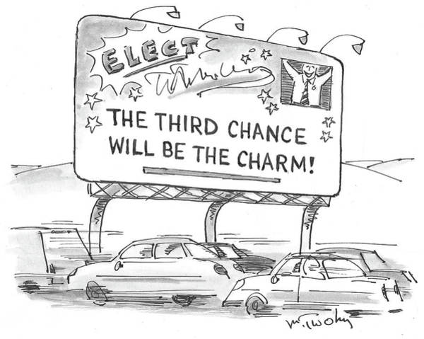 Billboard Drawing - Third Chance Will Be The Charm by Mike Twohy
