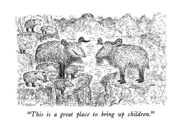 Goat Rocks Wall Art - Drawing - This Is A Great Place To Bring Up Children by Edward Koren