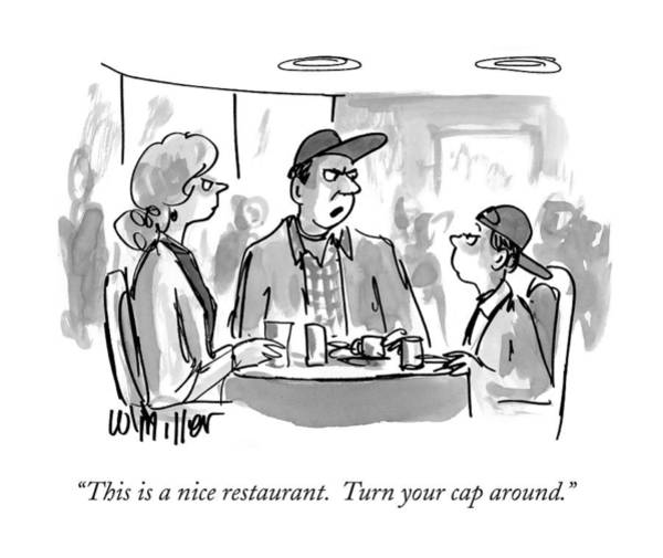 Restaurant Drawing - This Is A Nice Restaurant.  Turn Your Cap Around by Warren Miller