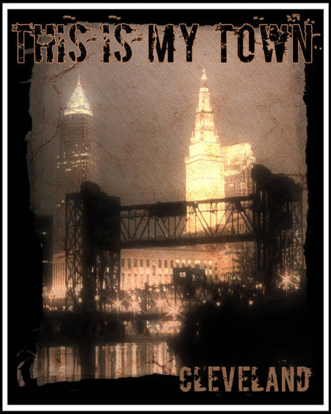 Wall Art - Photograph - This Is My Town Cleveland by Kenneth Krolikowski