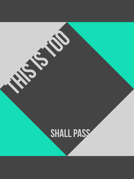 Quote Digital Art - This Is Too Shall Pass Poster by Naxart Studio