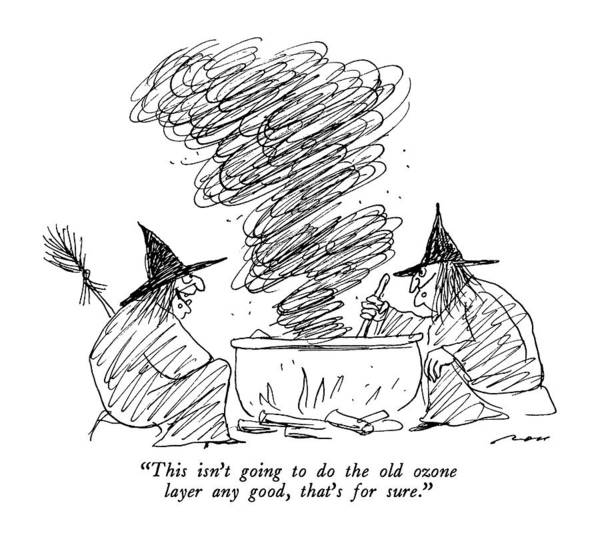 Witches Drawing - This Isn't Going To Do The Old Ozone Layer Any by Al Ross