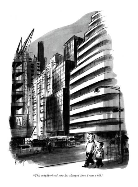 Manhattan Drawing - This Neighborhood Sure Has Changed Since by Barney Tobey