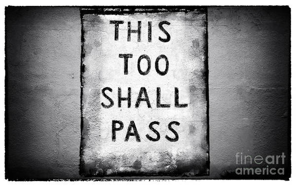 Photograph - This Too Shall Pass by John Rizzuto