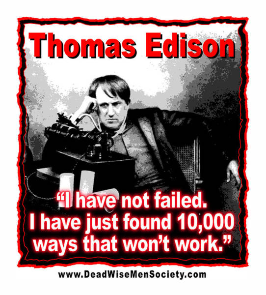 Digital Art - Thomas Edison On Failure by K Scott Teeters