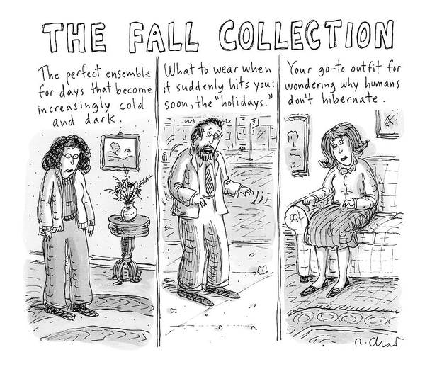 Hibernation Wall Art - Drawing - Three People Wearing Different Outfits For Fall by Roz Chast
