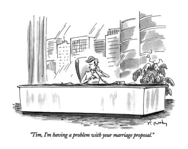 Marriage Proposal Drawing - Tim, I'm Having A Problem With Your Marriage by Mike Twohy