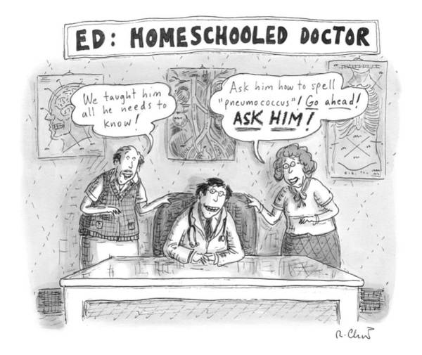 At Home Drawing - Title: Ed, The Home-schooled Doctor.  Two Parents by Roz Chast