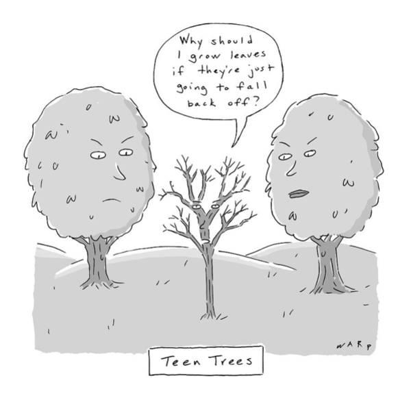 Saying Drawing - Title: Teen Trees by Kim Warp