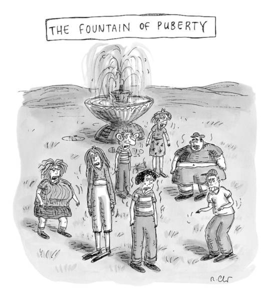 April 2nd Drawing - Title: The Fountain Of Puberty. A Bunch Of Really by Roz Chast