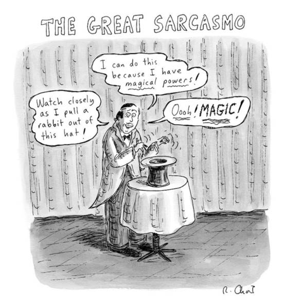 Trick Drawing - Title: The Great Sarcasmo.  A Magician On Stage by Roz Chast