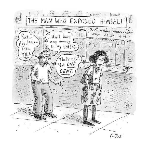 Money Drawing - Title: The Man Who Exposed Himself A Man Tells by Roz Chast