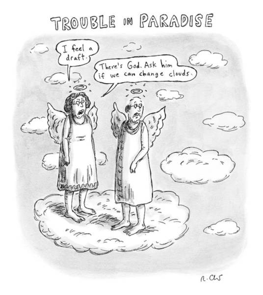 Restaurant Drawing - Title: Trouble In Paradise. One Angel Says by Roz Chast